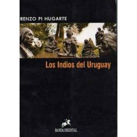 Los indios del Uruguay: Pi Hugarte
